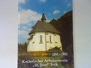 """Katholischer Arbeiterverein """"St. Josef"""" Seck 1891 - 1991 : Festschrift zum 100.jä..."""