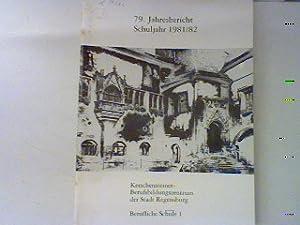 79.Jahresbericht 1981/82 der Gewerblichen Berufsschule I (Kerschensteinerschule) in Regensburg.