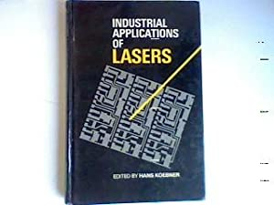 Industrial Applications of Lasers.: Koebner, Hans:
