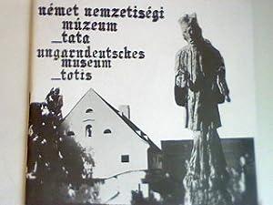 Német nemzetiségi múzeum tata - Ungardeutsches Museum: Fatuska, Janos, László