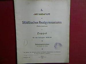 Schulnachrichten. - in : 5. Jahresbericht des Städt. Realgymnasiums zu Zoppot für das Schuljahr ...