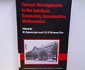 Current Developments in the Interface: Economics, Econometrics,: Hazewinkel, M. and