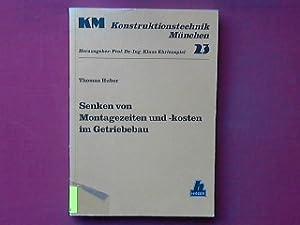 Senken von Montagezeiten und -kosten im Getriebebau. - Konstruktionstechnik München ; Bd. 23.: ...