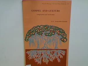 Gospel and Culture - Evangelization, Inculturation and: Amalorpavadass, D.S.:
