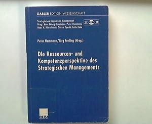 Die Ressourcen- und Kompetenzperspektive des Strategischen Managements. Gabler Edition Wissenschaft...