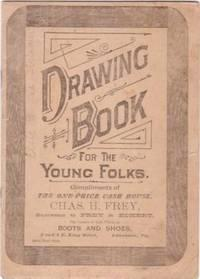 DRAWING BOOK FOR THE YOUNG FOLKS:; Compliments of the One-Price Cash House.the Leader of Low Prices...