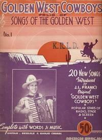 GOLDEN WEST COWBOYS' FOLIO OF SONGS OF THE GOLDEN WEST, No. 1