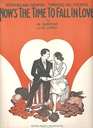 NOW'S THE TIME TO FALL IN LOVE; Words and music by Al Sherman and Al Lewis