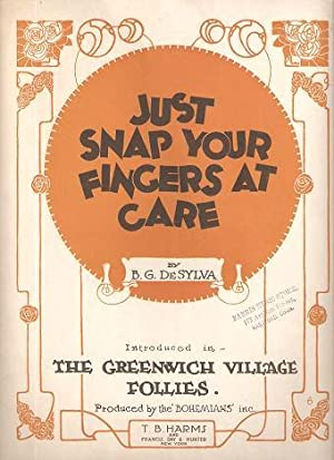 Sheet music (1) from this Broadway show. Song: Just Snap Your Fingers At Care.; Words and music by ...
