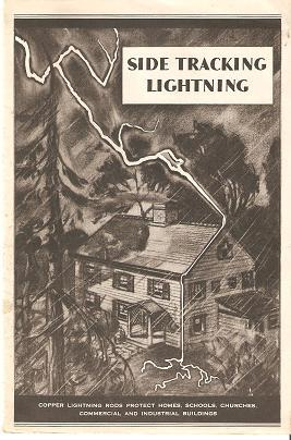 SIDE TRACKING LIGHTNING:; Copper Lightning Rods Protect: Copper and Brass