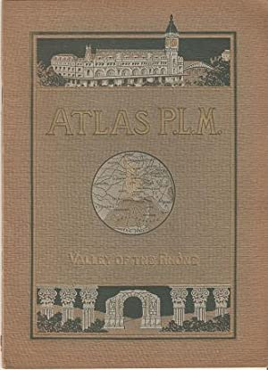 ATLAS P.L.M. - VALLEY OF THE RHONE:; Lyons, Vienne, Orange, Avignon, Arles, Nimes, Aigues, Mortes