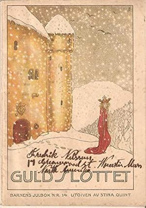 GULDSLOTTET: BARNENS JULBOK [Golden Palace: A Christmas Book for Children]; Innehallande Sagor oc...