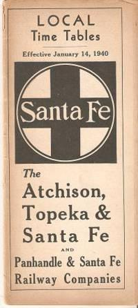 THE ATCHISON, TOPEKA & SANTA FE AND PANHANDLE & SANTA FE RAILWAY COMPANIES: Local Time Tables, Ef...