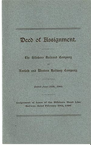 DEED OF ASSIGNMENT: THE HILLSBORO RAILROAD COMPANY TO NORFOLK AND WESTERN RAILWAY COMPANY, June 2...