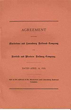 AGREEMENT BETWEEN THE BLACKSTONE AND LUNENBURG RAILROAD COMPANY AND NORFOLK AND WESTERN RAILWAY C...