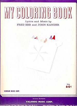 MY COLORING BOOK; Words by Fred Ebb. Music by John Kander: My coloring.sheet music