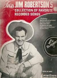 TEXAS JIM ROBERTSON'S COLLECTION OF FAVORITE RECORDED SONGS.; Edited, compiled and arranged by Sh...
