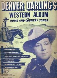 DENVER DARLING'S WESTERN ALBUM OF HOME AND COUNTRY SONGS
