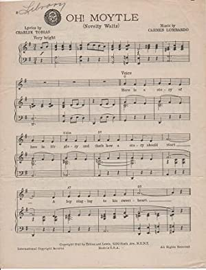 OH! MOYTLE (Novelty Waltz); Lyrics by Charlie Tobias. Music by Carmen Lombardo: Oh moytle.sheet ...