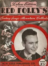 RED FOLEY'S COWBOY SONGS & MOUNTAIN BALLADS:; Deluxe Edition
