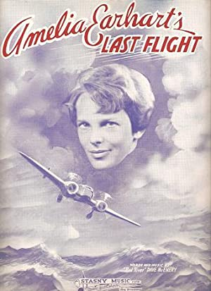 AMELIA EARHART'S LAST FLIGHT; Words and Music by