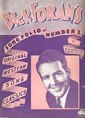 DICK FORAN'S SONG FOLIO NUMBER 1:; 20 Original Western Song Classics by Dick Foran and Fleming...
