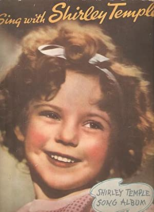 SING WITH SHIRLEY TEMPLE:; Shirley Temple Song: Temple, Shirley