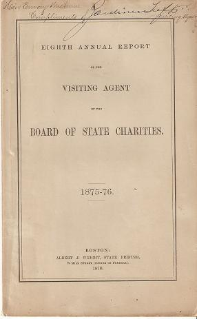 EIGHTH ANNUAL REPORT OF THE VISITING AGENT OF THE BOARD OF STATE CHARITIES, 1875-75