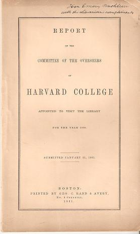 REPORT OF THE COMMITTEE OF THE OVERSEERS OF HARVARD COLLEGE, APPOINTED TO VISIT THE LIBRARY FOR T...