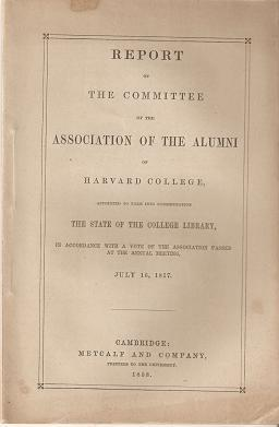 REPORT OF THE COMMITTEE OF THE ASSOCIATION OF THE ALUMNI OF HARVARD COLLEGE, APPOINTED TO TAKE IN...