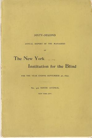 SIXTY-SECOND ANNUAL REPORT OF THE MANAGERS OF THE NEW YORK INSTITUTION FOR THE BLIND:; For the ye...