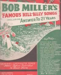 "BOB MILLER'S FAMOUS HILL-BILLY SONGS:; Including ""Answer: Miller, Bob"