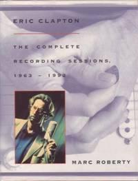 ERIC CLAPTON: THE COMPLETE RECORDING SESSIONS, 1963-1992