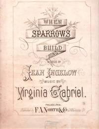 WHEN SPARROWS BUILD: Song by Virginia Gabriel: When Sparrows.sheet music