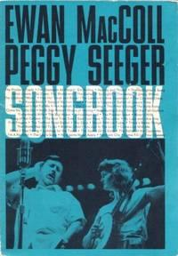 THE EWAN MacCOLL - PEGGY SEEGER SONGBOOK:;: MacColl, Ewan amd