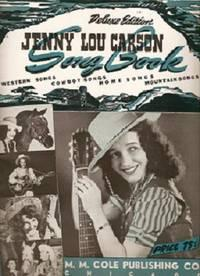 JENNY LOU CARSON SONG BOOK: Deluxe Edition. Western Songs, Cowboy Songs, Home Songs, Mountain Songs