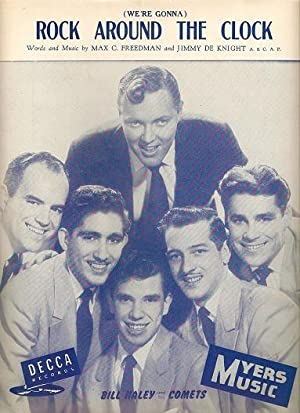 ROCK AROUND THE CLOCK (WE'RE GONNA): Bill Haley and His Comets. Words and music by Max C. Freedma...