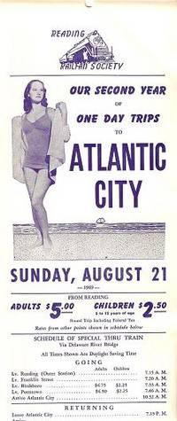 OUR SECOND YEAR OF ONE DAY TRIPS TO ATLANTIC CITY:; Sunday, August 21, 1949. From Reading. Adults...