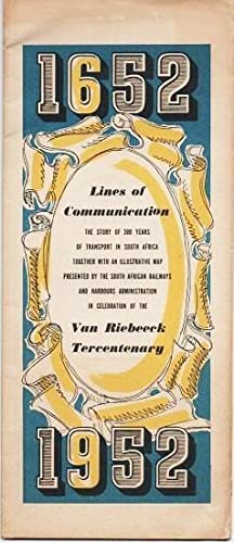 VAN RIEBEECK TERCENTENARY, 1652-1952, LINES OF COMMUNICATION: The Story of 300 years of transport...