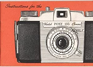INSTRUCTIONS FOR THE KODAK PONY 135 CAMERA, MODEL C.