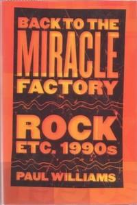 BACK TO THE MIRACLE FACTORY: Rock etc. 1990s