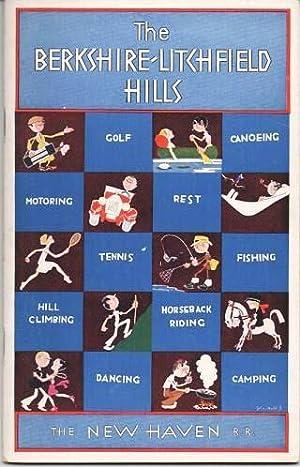 THE BERKSHIRE-LITCHFIELD HILLS:; By Walter Prichard Eaton.: Connecticut - Massachusetts