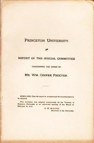 PRINCETON UNIVERSITY: REPORT OF THE SPECIAL COMMITTEE CONCERNING THE OFFER OF MR. WM. COOPER PROCTER
