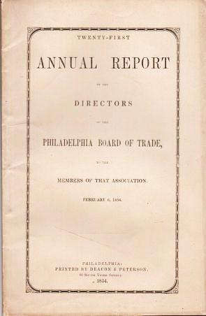 TWENTY-FIRST ANNUAL REPORT OF THE DIRECTORS OF THE PHILADELPHIA BOARD OF TRADE TO THE MEMBERS OF ...
