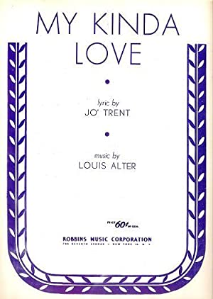 MY KINDA LOVE: ONE WAY TO PARADISE.; Lyric by Jo Trent. Music by Louis Alter