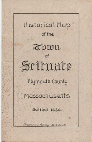 HISTORICAL MAP OF THE TOWN OF SCITUATE,: Massachusetts, Scituate /