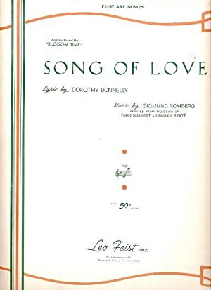 SONG OF LOVE.; Lyric by Dorothy Donnelly. Music by Sigmund Romberg
