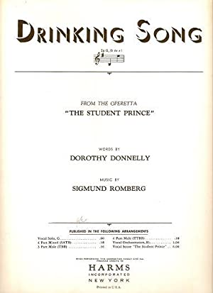 DRINKING SONG.; Words by Dorothy Donnelly. Music by Sigmund Romberg