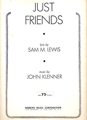 JUST FRIENDS.; Lyric by Sam M. Lewis. Music by John Klenner