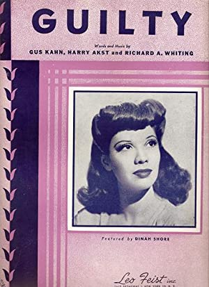 GUILTY.; Words and music by Gus Kahn, Harry Akst and Richard A. Whiting